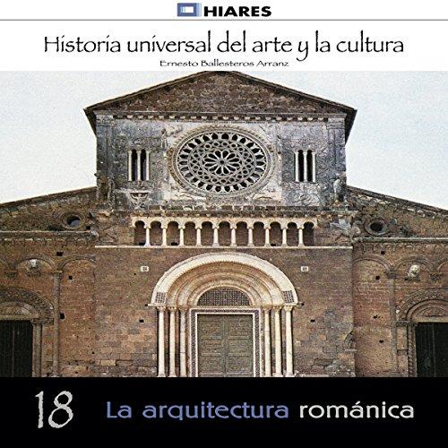 La arquitectura románica (Historia universal del arte y la cultura 18) audiobook cover art
