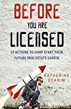Real Estate Investing Books! - Before You Are Licensed: 13 Actions To Jump Start Your Future Real Estate Career