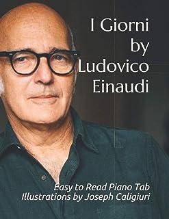 I Giorni by Ludovico Einaudi: Easy to Read Piano Tab Illustr