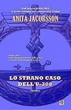 Permalink to LO STRANO CASO DELL'U-306 (Thriller): Un poliziesco appassionante, un giallo carico di tensione PDF