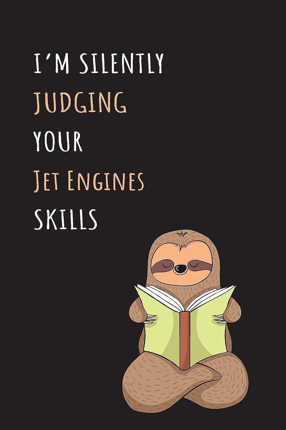 何十人も知り合い冗長I'm Silently Judging Your Jet Engines Skills: Blank Lined Notebook Journal With A Cute and Lazy Sloth Reading