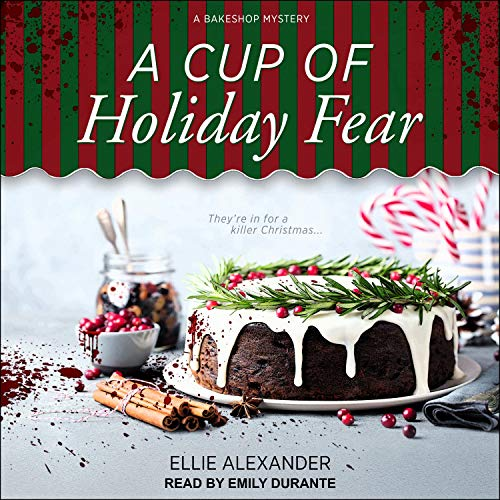 A Cup of Holiday Fear: A Bakeshop Mystery, Book 10