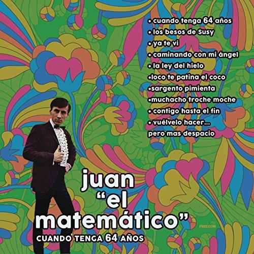 Juan el Matemático (Cuando Tenga 64 Años)