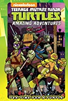 Teenage Mutant Ninja Turtles Amazing Adventures: Tea-Time for a Turtle (TMNT Amazing Adventures)