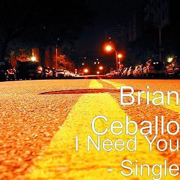 I Need You - Single