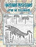 Dinosaure Mosasaurs - Livre de coloriage (French Edition)