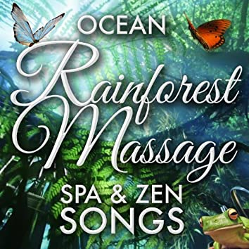 Ocean Rainforest Massage Spa & Zen Songs