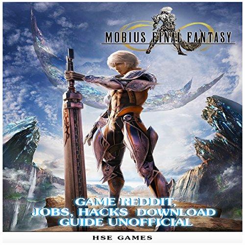 Mobius Final Fantasy Game Reddit, Jobs, Hacks Download Guide Unofficial audiobook cover art