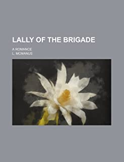 Lally of the Brigade; A Romance
