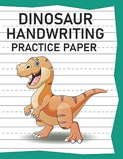 Dinosaur Handwriting Practice Paper: 100 Blank Handwriting Practice Paper With Dotted Lines, Perfect Gift For Trex Lover O...