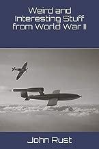 Weird and Interesting Stuff from World War II