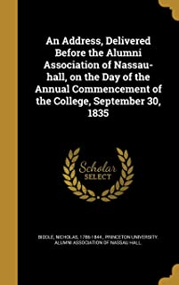 An Address, Delivered Before the Alumni Association of Nassau-Hall, on the Day of the Annual Commencement of the College, ...