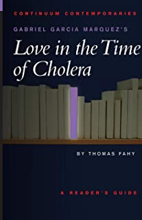 """Gabriel Garcia Marquez's """"Love in the Time of Cholera"""": A Reader's Guide"""