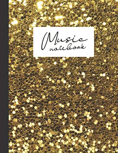 Music notebook: wide staff manuscript paper | 8.5x11 | 120 pages | 8 staves per page | easy to write on | shiny & shimmery gold hexagonal flakes | perfect for students, musicians and composers