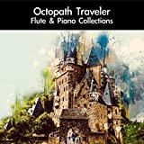 Octopath Traveler Flute & Piano Collections