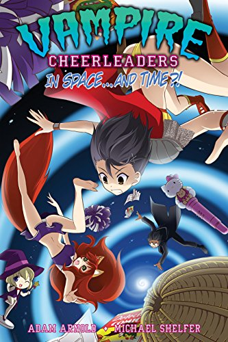 Vampire Cheerleaders in Space...and Time?! (English Edition)