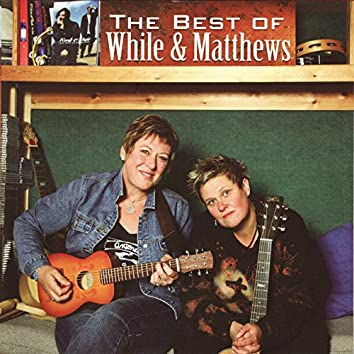 The Best of While & Matthews