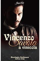 VINCENZO SAVÓIA - A VINÍCOLA: Duologia Italianos eBook Kindle