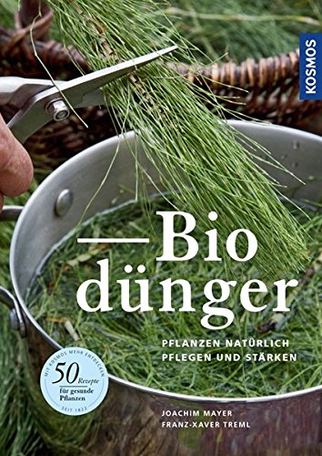 Biodünger: Pflanzen natürlich pflegen und stärken
