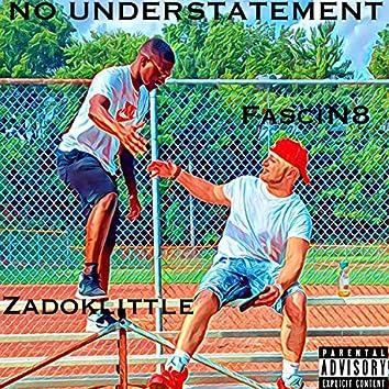 No Understatement (feat. FasciN8)