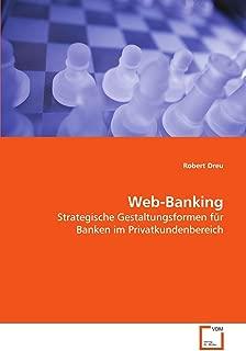 Web-Banking: Strategische Gestaltungsformen fuer Banken im Privatkundenbereich
