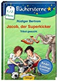 Jacob, der Superkicker. Trikot gesucht (Büchersterne)