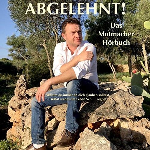 ABGELEHNT! Das Mutmacher-Hörbuch Titelbild