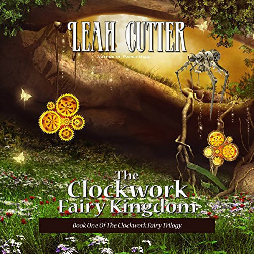 The Clockwork Fairy Kingdom audiobook cover art