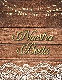 Nuestra Boda: Organizador y Agenda para Novias o Novios para planear todas las actividades previas a la boda tema rustico madera 8.5 x 11 in 135 pag (Spanish Edition)