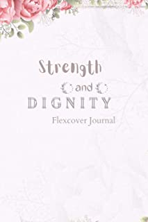 Strength and Dignity Flexcover Journal: NOTEBOOK 100 page