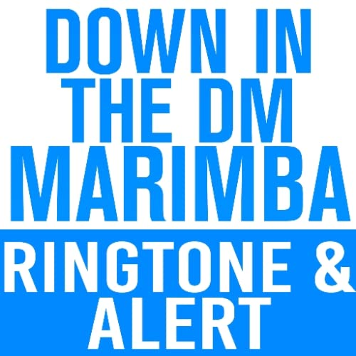 Down In The DM Marimba Ringtone and Alert