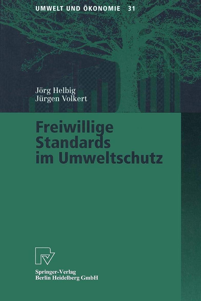 秘書移動思いつくFreiwillige Standards im Umweltschutz (Umwelt und Oekonomie)