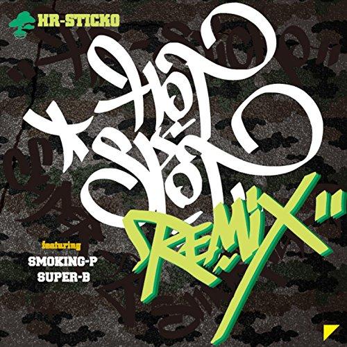 Hot Spot Recipe Remix feat. Smoking-P & Super-B
