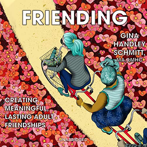 Friending Audiobook By Gina Handley Schmitt MA LMHC cover art