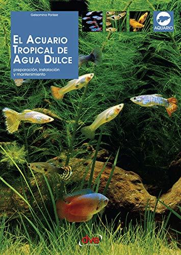 El acuario tropical de agua dulce