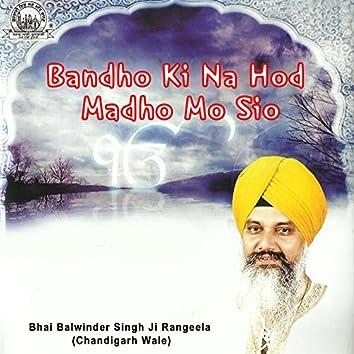 Bandho Ki Na Hod Madho Mo Sio