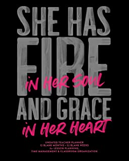 She Has Fire In Her Soul and Grace In Her Heart, Undated Teacher Planner: Hot Pink & Black Modern Inspirational Quote School Lesson Planning Calendar Book