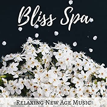 Bliss Spa: Relaxing New Age Music for Wellness, Massage, Beauty, Therapy, Sleep, Serenity Relaxing Music