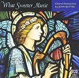 Songtexte von John Rutter - What Sweeter Music: Choral Favourites By John Rutter