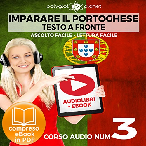 Imparare il portoghese - Lettura facile | Ascolto facile - Testo a fronte - Portoghese corso audio, Volume 3 [Learn Portuguese - Portuguese Audio Course, Volume 3]                   By:                                                                                                                                 Polyglot Planet                               Narrated by:                                                                                                                                 Samuel Goncalves,                                                                                        Elisa Schiroli                      Length: 29 mins     Not rated yet     Overall 0.0