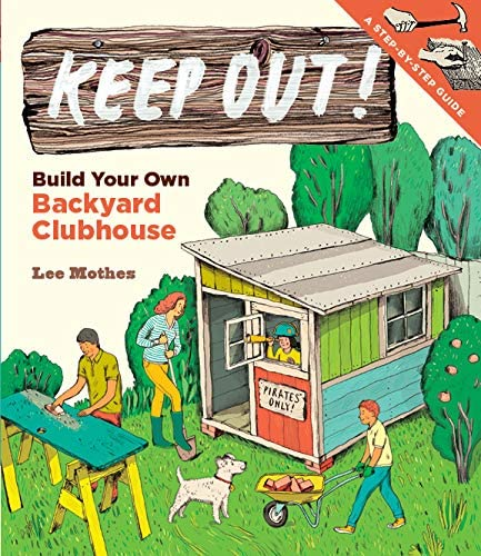 Keep Out Build Your Own Backyard Clubhouse A Step by Step Guide product image