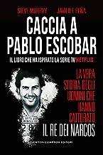 Permalink to Caccia a Pablo Escobar. La vera storia degli uomini che hanno catturato il re dei narcos PDF