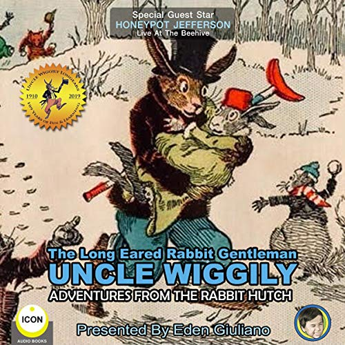 The Long Eared Rabbit Gentleman Uncle Wiggily - Adventures from the Rabbit Hutch cover art