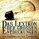 Das Lexikon der großen Entdeckungen – Von Abhörwanze bis Zeppelin - Teil 2 M bis Z