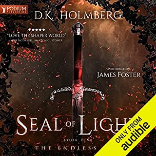 Seal of Light     The Endless War, Book 5              By:                                                                                                                                 D. K. Holmberg                               Narrated by:                                                                                                                                 James Foster                      Length: 9 hrs and 53 mins     14 ratings     Overall 4.7