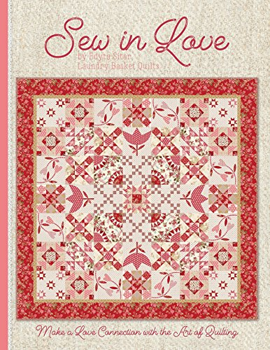 Sew In Love: Make a Love Connection with the Art of Quilting