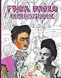 Frida Kahlo Coloring Book: Featuring Enchanting Frida Kahlo Adult Coloring Books For Men And Women, (On-the-Go Book)