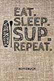 Eat. Sleep. SUP. Notizbuch (liniert)
