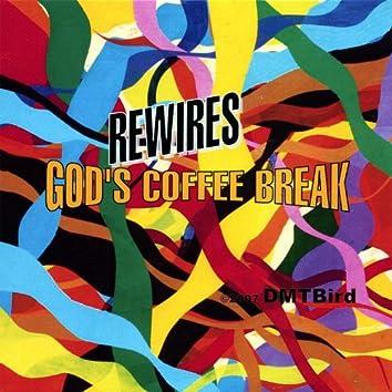 Rewires - God's Coffee Break