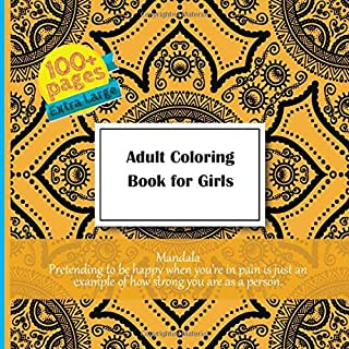 Adult Coloring Book for Girls Mandala - Pretending to be happy when you're in pain is just an example of how strong you are as a person.